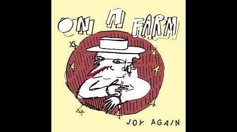 Joy Again - On A Farm