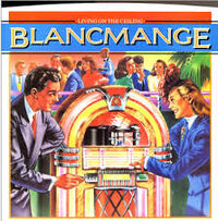 Blancmange-LivingOnTheCeiling