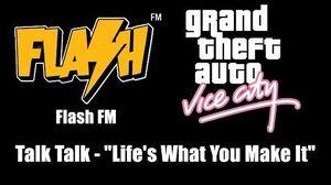"""GTA Vice City - Flash FM Talk Talk - """"Life's What You Make It"""""""