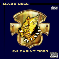 Madd Dogg - 24 Carat Dogg 1991