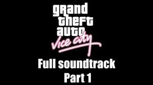 GTA Vice City - Full soundtrack Part 1