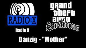"GTA San Andreas - Radio X Danzig - ""Mother"""