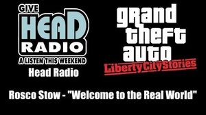 "GTA Liberty City Stories - Head Radio Rosco Stow - ""Welcome to the Real World"""