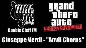 "GTA Liberty City Stories - Double Cleff FM Giuseppe Verdi - ""Anvil Chorus"""