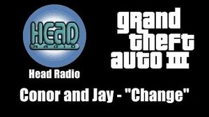 "GTA III (GTA 3) - Head Radio Conor and Jay - ""Change"""