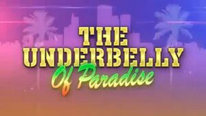 The Underbelly Of Paradise (V)