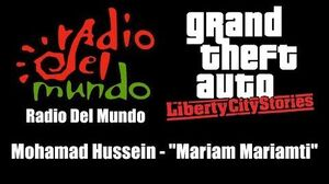 "GTA Liberty City Stories - Radio Del Mundo Mohamad Hussein - ""Mariam Mariamti"""