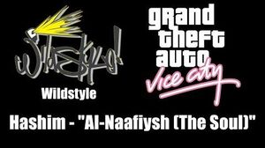 "GTA Vice City - Wildstyle Hashim - ""Al Naafiysh (The Soul)"""