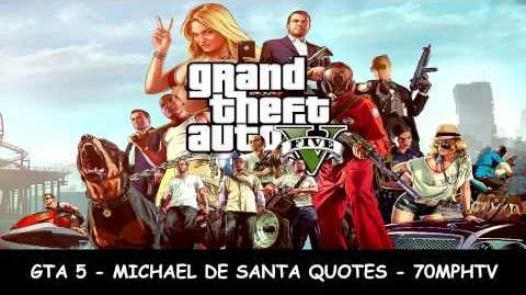 GTA 5 - Michael De Santa Quotes