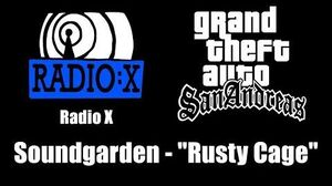 "GTA San Andreas - Radio X Soundgarden - ""Rusty Cage"""