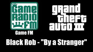 "GTA III (GTA 3) - Game FM Black Rob - ""By a Stranger"""