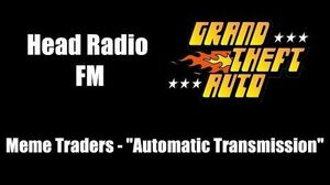 "GTA 1 (GTA I) - Head Radio FM Meme Traders - ""Automatic Transmission"""