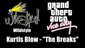"GTA Vice City - Wildstyle Kurtis Blow - ""The Breaks"""