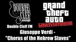 "GTA Liberty City Stories - Double Cleff FM Giuseppe Verdi - ""Chorus of the Hebrew Slaves"""