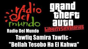 "GTA Liberty City Stories - Radio Del Mundo Tawfiq Samira Tawfic - ""Bellah Tesobo Ha El Kahwa"""