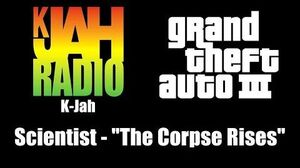 "GTA III (GTA 3) - K-Jah Scientist - ""The Corpse Rises"""