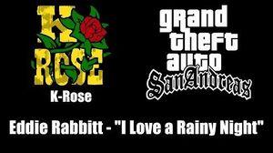 "GTA San Andreas - K-Rose Eddie Rabbitt - ""I Love a Rainy Night"""