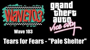 "GTA Vice City - Wave 103 Tears for Fears - ""Pale Shelter"""