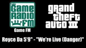 "GTA III (GTA 3) - Game FM Royce Da 5'9"" - ""We're Live Danger"""