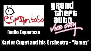 "GTA Vice City - Radio Espantoso Xavier Cugat and his Orchestra - ""Jamay"""