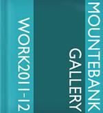 Mountebank Gallery Work 2011-12 (V)