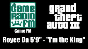 "GTA III (GTA 3) - Game FM Royce Da 5'9"" - ""I'm the King"""
