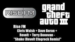 "GTA III (GTA 3) - Rise FM Chris Walsh Terry Donovan - ""Shake (Revolt Clogrock Remix)"""