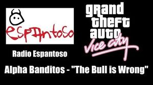 "GTA Vice City - Radio Espantoso Alpha Banditos - ""The Bull is Wrong"""