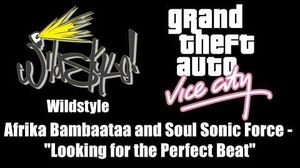 """GTA Vice City - Wildstyle Afrika Bambaataa and Soul Sonic Force - """"Looking for the Perfect Beat"""""""