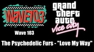 "GTA Vice City - Wave 103 The Psychedelic Furs - ""Love My Way"""