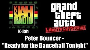 "GTA Liberty City Stories - K-Jah Peter Bouncer - ""Ready for the Dancehall Tonight"""