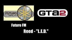 """GTA 2 (GTA II) - Futuro FM Reed - """"L.E.D"""