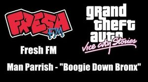 "GTA Vice City Stories - Fresh FM Man Parrish - ""Boogie Down Bronx"""