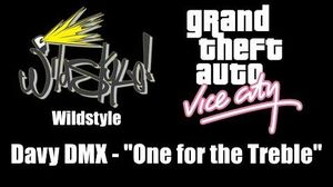 """GTA Vice City - Wildstyle Davy DMX - """"One for the Treble"""""""