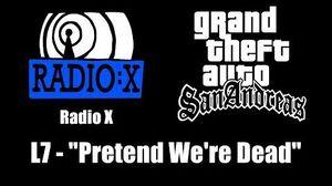 """GTA San Andreas - Radio X L7 - """"Pretend We're Dead"""""""