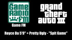 "GTA III (GTA 3) - Game FM Royce Da 5'9"" Pretty Ugly - ""Spit Game"""
