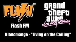 "GTA Vice City Stories - Flash FM Blancmange - ""Living on the Ceiling"""