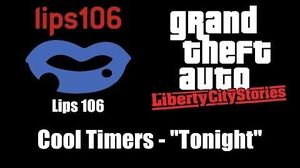 "GTA Liberty City Stories - Lips 106 Cool Timers - ""Tonight"""