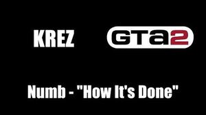 "GTA 2 (GTA II) - KREZ Numb - ""How It's Done"""