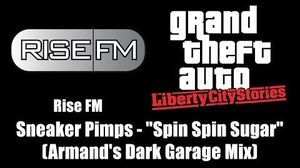 "GTA Liberty City Stories - Rise FM Sneaker Pimps - ""Spin Spin Sugar"" (Armand's Dark Garage Mix)"