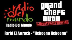 "GTA Liberty City Stories - Radio Del Mundo Farid El Attrach - ""Hebeena Hebeena"""