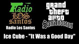 """GTA San Andreas - Radio Los Santos Ice Cube - """"It Was a Good Day"""""""