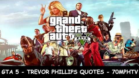 GTA 5 - Trevor Phillips Quotes