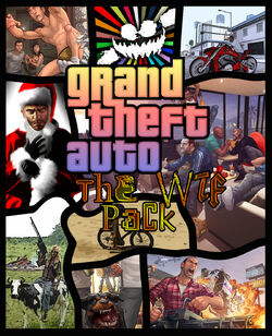Grand Theft Auto The WTF Pack