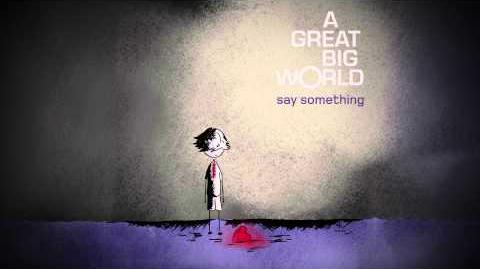 "A Great Big World - ""Say Something"""