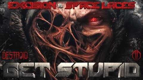 Excision & Space Laces - Destroid 11. Get Stupid
