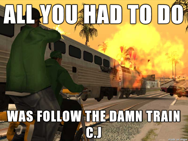 latest?cb=20140518052543 image wrong side of the tracks meme png gta wiki fandom,Gta San Andreas Memes