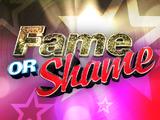 Fame or Shame