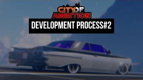 City of Ambition-Dev Process-2 Video