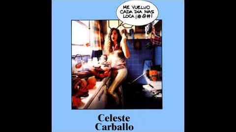 Celeste Carballo - Me Vuelvo Cada Día Más Loca